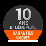 Garanties uniques sur le marché - 10 ans et plus*